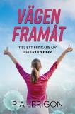 Cover for Vägen framåt till ett friskare liv efter covid-19