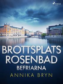 Cover for Brottsplats Rosenbad: befriarna
