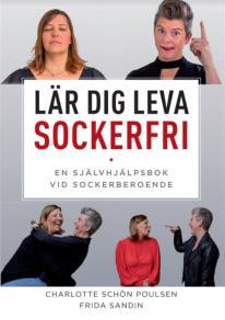 Cover for Lär dig Leva Sockerfri. En självhjälpsbok vid sockerberoende.