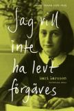 Cover for Jag vill inte ha levt förgäves: Anne Frank 1929-1945