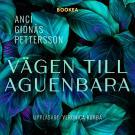 Cover for Vägen till Aguenbara