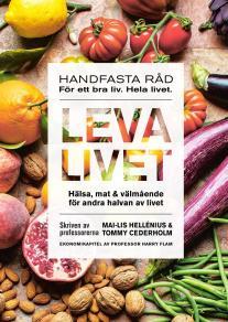 Cover for Leva livet : hälsa, mat & välmående för andra halvan av livet