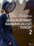 Cover for Leo Tolstoin jälkeenjättämät kaunokirjalliset teokset 2