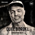 Cover for Quel Bordel: En biografi om Christian Falk