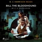 Cover for B. J. Harrison Reads Bill the Bloodhound