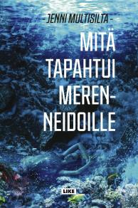 Cover for Mitä tapahtui merenneidoille
