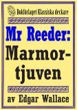 Cover for Mr Reeder: Marmortjuven. Återutgivning av text från 1927