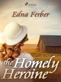 Cover for The Homely Heroine