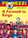 Cover for FC Mezzi 6: A Farewell to Kingo