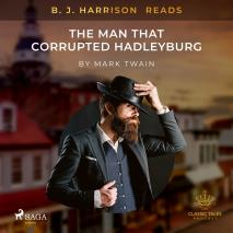 Cover for B. J. Harrison Reads The Man That Corrupted Hadleyburg