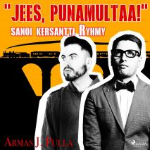 Cover for 'Jees, punamultaa!' sanoi kersantti Ryhmy