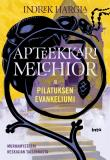 Cover for Apteekkari Melchior ja Pilatuksen evankeliumi