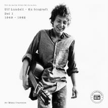 Cover for Ulf Lundell - En biografi (Vill du ha din frihet får du ta den) - Del 1