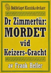 Cover for Doktor Zimmertür: Mordet vid Keizers-Gracht. Återutgivning av text från 1929