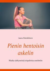 Cover for Pienin hentoisin askelin: Matka syömishäiriöstä unelmiiin