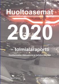 Cover for Huoltoasemat 2020 - toimialaraportti: Huoltamoalan tilannekuva ja kehitysnäkymät