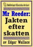Cover for Mr Reeder: Jakten efter skatten. Återutgivning av text från 1927