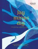 Cover for Jag minns dig : en bok till dig som förlorat en viktig person