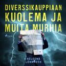 Cover for Diverssikauppiaan kuolema ja muita murhia