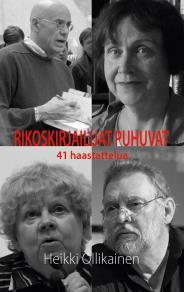 Cover for Rikoskirjailijat puhuvat: 41 haastattelua