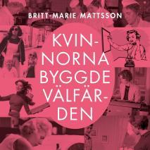 Cover for Kvinnorna byggde välfärden