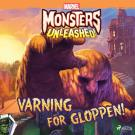 Cover for Monsters Unleashed - Varning för Gloppen!