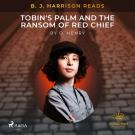 Cover for B. J. Harrison Reads Tobin's Palm and The Ransom of Red Chief