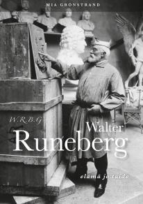 Cover for W.R.B.G. Walter Runeberg - elämä ja taide