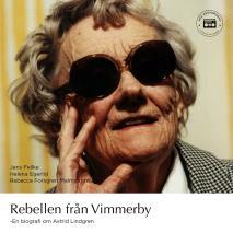 Cover for Rebellen från Vimmerby - En biografi om Astrid Lindgren
