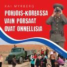 Cover for Pohjois-Koreassa vain porsaat ovat onnellisia