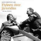 Cover for Flykten över järnridån - En sann historia
