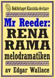Cover for Mr Reeder: Rena rama melodramatiken. Återutgivning av text från 1927