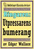 Cover for Ringaren. Utpressarens bumerang. Återutgivning av text från 1928