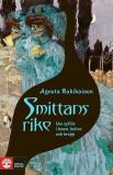 Cover for Smittans rike : Om syfilis i konst, kultur och kropp