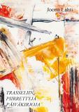 Cover for Trasseliin piirrettyjä päiväkirjoja: eli epäselvä historiakirjoitus