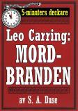 Cover for 5-minuters deckare. Leo Carring: Mordbranden. Detektivhistoria. Återutgivning av text från 1924