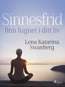 Cover for Sinnesfrid: finn lugnet i ditt liv