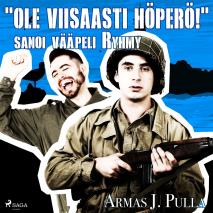 Cover for 'Ole viisaasti höperö!' sanoi vääpeli Ryhmy