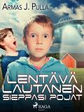 Cover for Lentävä lautanen sieppasi pojat