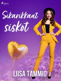 Cover for Sikarikkaat siskot