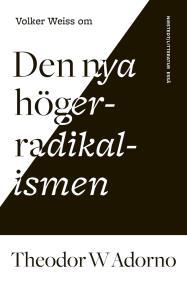 Cover for Om Den nya högerradikalismen av Theodor W Adorno