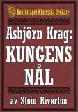 Cover for Asbjörn Krag: Kungens nål. Återutgivning av text från 1942