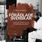 Cover for Förädlade svenskar :drömmen om att skapa en bättre människa