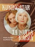 Cover for Kuningatar ja muita naisia
