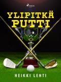 Cover for Ylipitkä putti