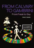 Cover for From Calvary to Gambrini: From Freak to Gay