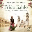 Cover for Frida Kahlo och kärlekens färger